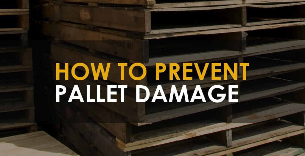 """picture of damaged pallets with text that reads """"how to prevent pallet damage"""""""